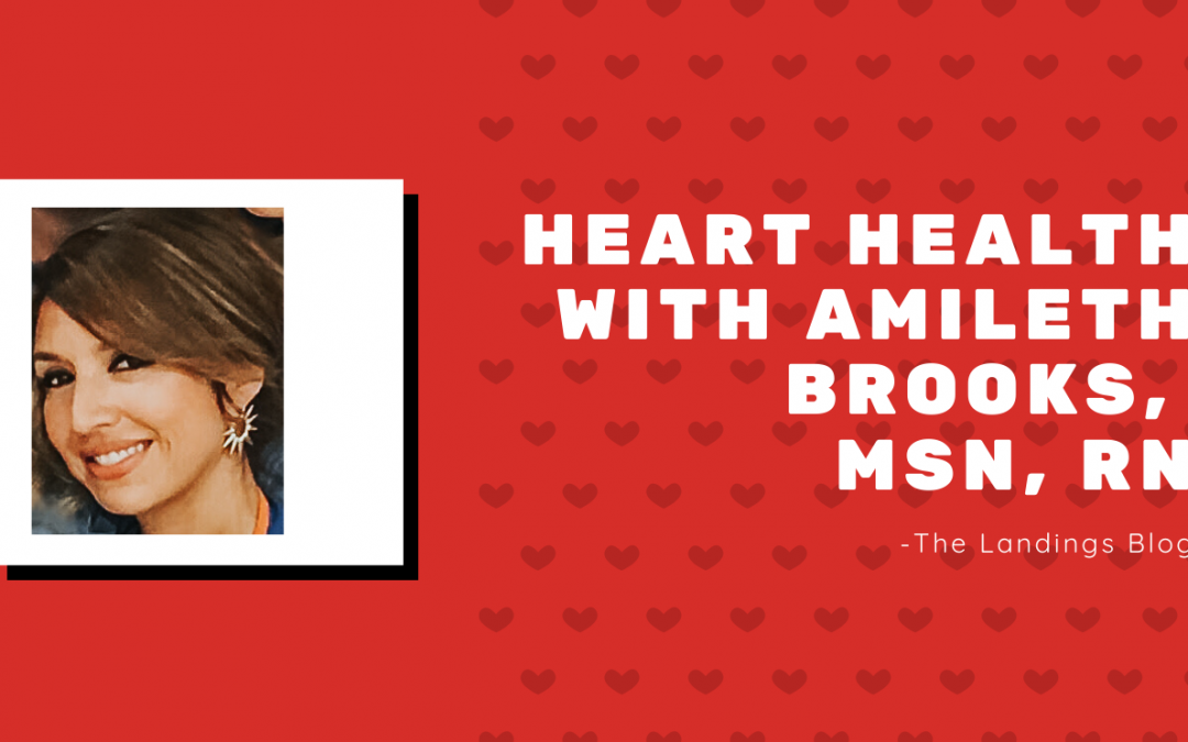 Guest Post: Heart Health with Amileth Brooks, MSN, RN